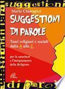 Suggestioni di parole. Temi religiosi e sociali dalla A alla Z per la catechesi e l'insegnamento della religione