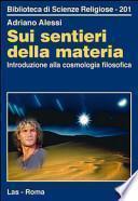 Sui sentieri della materia. Introduzione alla cosmologia filosofica