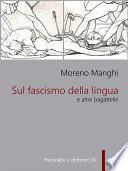 Sul fascismo della lingua e altre bagattelle