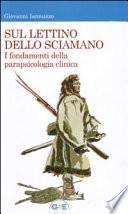 Sul lettino dello sciamano. I fondamenti della parapsicologia clinica
