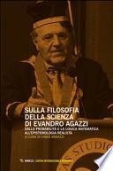 Sulla filosofia della scienza di Evandro Agazzi. Dalla probabilità e la logica matematica all'epistemologia realista