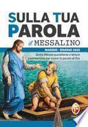 Sulla tua parola. Messalino. Santa messa quotidiana e letture commentate per vivere la parola di Dio. Maggio-giugno 2020