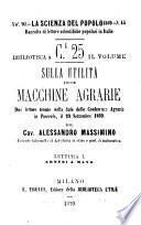 Sulla utilità delle macchine agrarie due letture tenute nella sala delle conferenze agrarie in Pinerolo, il 20 settembre 1869 dal cav. Alessandro Massimino