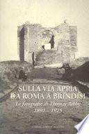 Sulla Via Appia da Roma a Brindisi
