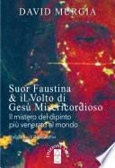 Suor Faustina & il volto di Gesù Misericordioso