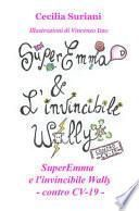 Super Emma e l'invincibile Wally contro CV-19