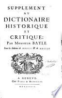 Supplément au Dictionaire historique et critique : par Monsieur Bayle. Pour les éditions de MDCCII & de MDCCXV.