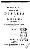 Supplemento alla storia d'Italia di Carlo Botta contenente la corrispondenza del governo francese col general Bonaparte. T. 1. [- 2.]
