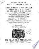 Supplemento di Giorgio Lewis al dizionario universale delle arti e scienze di Efraimo Chambers ... Traduzione esatta dall'inglese