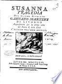 Susanna tragedia del signor avvocato Gaetano Martini di Livorno rappresentata per la prima volta nel teatro di detta città l'autunno dell'anno 1766