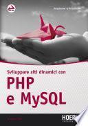 Sviluppare siti dinamici con PHP e MySQL