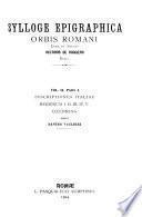 Sylloge epigraphica orbis romani: pars I. Inscriptiones Italiae regionum I. II. III. IV. V., edidit Dantes Vaglieri