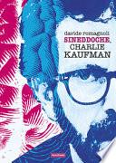 Synecdoche, Charlie Kaufman