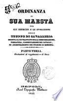 Ordinanza di Sua Maesta per gli esercizi e le evoluzioni delle truppe di cavalleria seguita da un trattato sulla conformazione, ferratura, conservazione del cavallo, ed addestramento dei puledri di rimonta