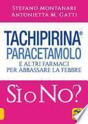 Tachipirina, paracetamolo e altri farmaci per abbassare la febbre. Sì o no?
