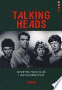 Talking Heads. David Byrne, Psycho killer e l'art-rock made in USA