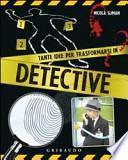 Tante idee per trasformarsi in detective. Con gadget