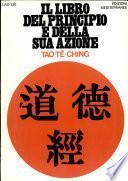 Tao Te Ching. Il libro del principio e della sua azione