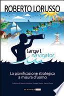 Target navigator. La pianificazione strategica a misura d'uomo