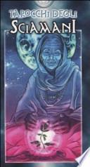 Tarocchi degli sciamani. 78 carte
