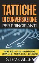 Tattiche di conversazione per principianti per compiacere, discutere e difendersi