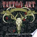 Tattoo art. Ispirazioni con l'inchiostro per colorare il tuo corpo