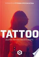 Tattoo. Quando l'amore lascia il segno