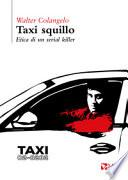 Taxi squillo. Etica di un serial killer