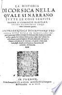 La Historia di Corsica ... de quali i primi noue hebbero principio da Giouanni della Grossa, prosequendo ancora a quello, Pierantonio Monteggiani, e doppo Marc'Antonio Ceccaldi e furono racolti et ampliati (etc.)