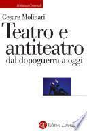 Teatro e antiteatro dal dopoguerra a oggi
