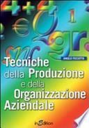 Tecniche della produzione e della organizzazione aziendale. Per gli Ist. professionali per l'industria e l'artigianato