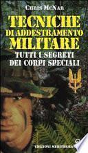 Tecniche di addestramento militare. Tutti i segreti dei corpi speciali