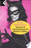 Tecniche di masturbazione fra Batman e Robin