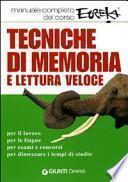 Tecniche di memoria e lettura veloce. Manuale completo del corso Eureka