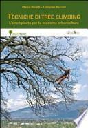 Tecniche di tree climbing. L'arrampicata per la moderna arboricoltura