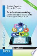 Tecniche di web marketing. E-commerce digitale e social media: tutte le opportunità per le Pmi