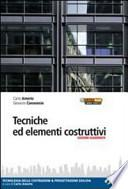 Tecniche ed elementi costruttivi. Tecnologia delle costruzioni e progettazione edilizia. Per gli Ist. tecnini