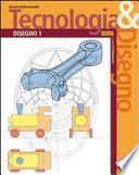 Tecnologia & disegno. Disegno-Schede di disegno. Per le Scuole superiori