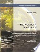 Tecnologia e natura. Gli insegnamenti del mondo naturale per il progetto dell'architettura bioclimatica