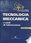 Tecnologia meccanica e studi di fabbricazione