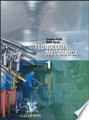 Tecnologia meccanica. Per le Scuole superiori