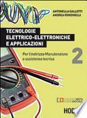 Tecnologie elettrico-elettroniche e applicazioni. Per l'indirizzo manutenzione e assistenza tecnica