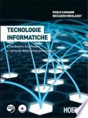 Tecnologie informatiche. L'hardware, il software e i principi della programmazione. Con esapansione online. Per il biennio. Con CD-ROM