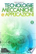 Tecnologie meccaniche e applicazioni. Per gli Ist. tecnici e professionali