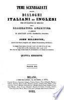 Temi sceneggiati ossiano dialoghi italiani ed inglesi per is volgere le regole della grammatica analitica o quelle di qualunque altra grammatica inglese. 5. ed