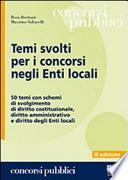 Temi svolti per i concorsi negli enti locali. 50 temi con schemi di svolgimento di diritto costituzionale, diritto amministrativo e diritto degli enti locali