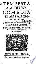 Tempesta amorosa. Commedia [in five acts and in prose].