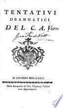 Tentativi drammatici del C. A. V[erri. In verse, with notes].