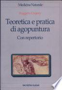 Teoretica e pratica di agopuntura