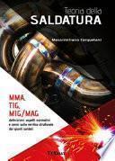 Teoria della saldatura. MMA, TIG, MIG/MAG. Definizioni, aspetti normativi e cenni sulla verifica strutturale dei giunti saldati